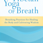 Tibetan Yoga of Breath